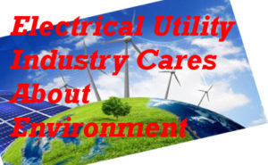 Electrical Utility Industry Causes Environmental Problems