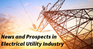 The Outlook of the Power Utility Industry